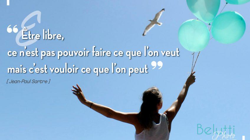 Etre libre...
